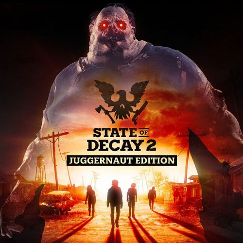 بازی State of Decay 2: Juggernaut