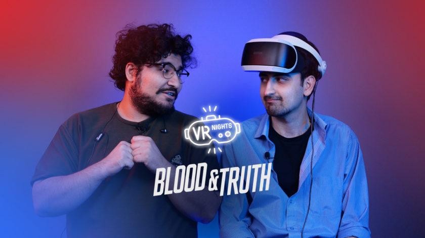 برنامه ویآر نایتس بازی Blood & Truth